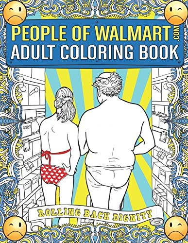 Top 13 Weird Things to Buy on Amazon people of walmart adult coloring book